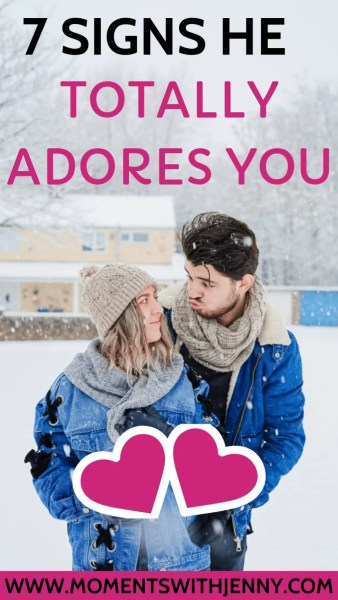 Signs he totally adores you