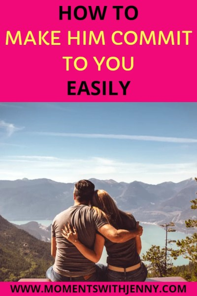 How to make him commit easily