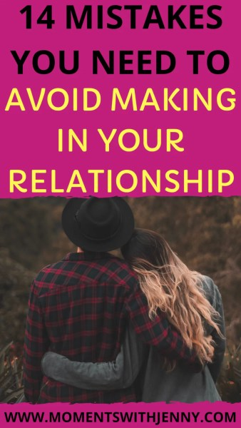 14 deadly mistakes you need to avoid making in your relationship