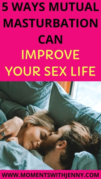 5 Ways Mutual Masturbation Can Improve Your Relationship