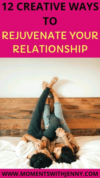 12 creative ways to rejuvenate your relationship