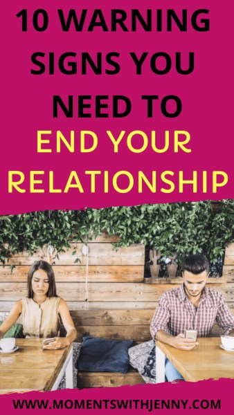 10 warning signs you need to end your relationship