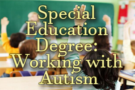 Special Education Degree: Working with Autism