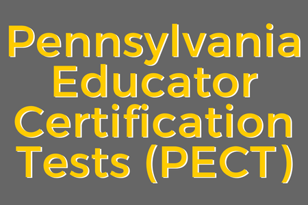 Pennsylvania Educator Certification Tests (PECT