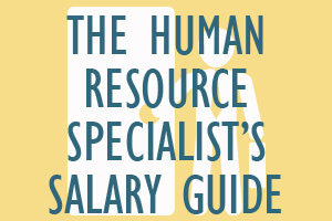 Human Resources Specialist's Salary Guide