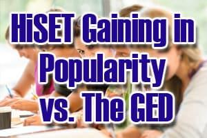 HiSET Gaining in Popularity vs GED