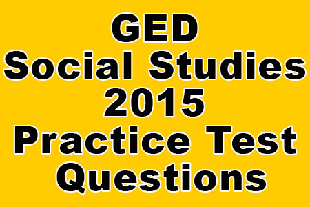 GED Social Studies 2015 Practice Test Questions