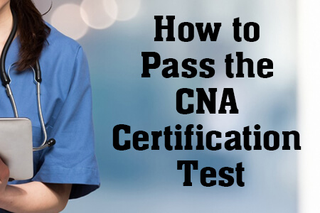 How to Pass the CNA Certification Test