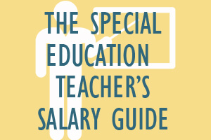 The Special Education Teacher's Salary Guide