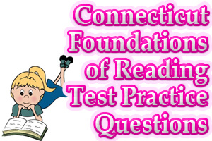 Connecticut Foundations of Reading Test Practice Questions