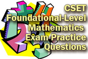 CSET Foundational-Level Mathematics Exam Practice Questions