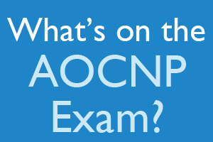 What's on the AOCNP Exam?