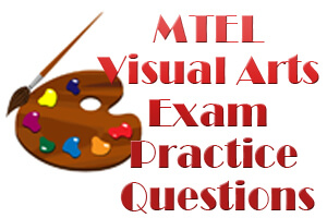 MTEL Visual Arts Exam Practice Questions