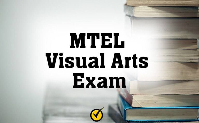MTEL Visual Arts Exam