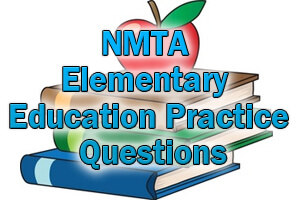 NMTA Elementary Education Practice Questions