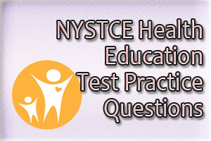 NYSTCE Health Education Test Practice Questions