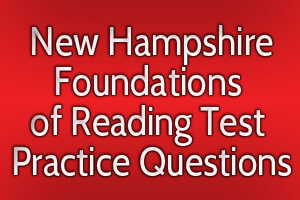 New Hampshire Foundations of Reading Test Practice Questions