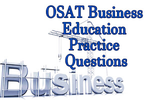 OSAT Business Education Practice Questions