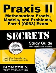 Praxis II Mathematics Proofs, Models, and Problems sg