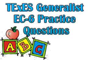 TExES Generalist EC-6 Practice Questions