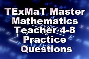 TExMaT Master Mathematics Teacher 4-8 Practice Questions