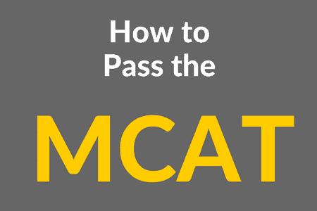 How to Pass the MCAT Exam