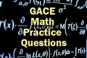 GACE Math Practice Questions