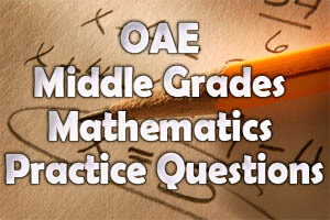 OAE Middle Grades Mathematics Practice Questions