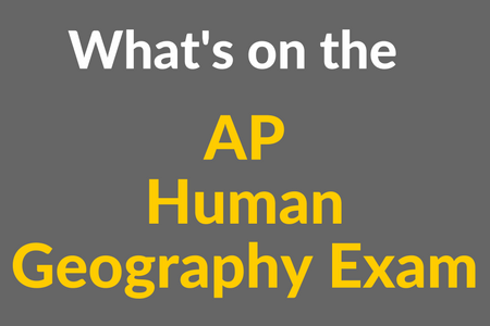 What's on the AP Human Geography Exam? [Infographic]