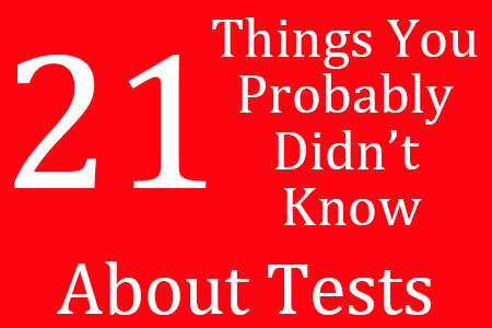 21 Things You Probably Didn't Know About Test Preparation