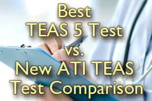 Best TEAS® 5 Test vs  New ATI TEAS® Test Comparison