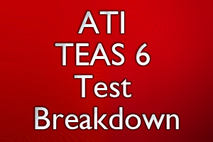 ATI TEAS 6 Breakdown