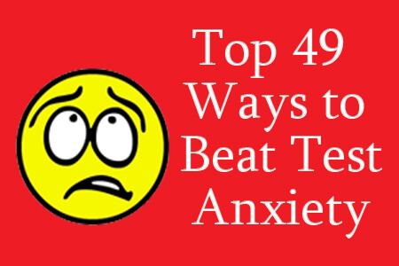 Top 49 Ways To Beat Test Anxiety
