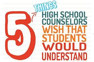 5 Things High School Counselors Wish Students Would Understand [Infographic]