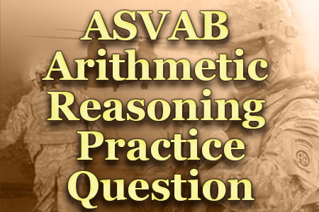 ASVAB Arithmetic Reasoning Practice Question - Mometrix Blog