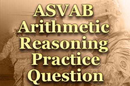 Asvab Arithmetic Reasoning Practice Question Mometrix Blog ASVAB Arithmetic Reasoning Problems Post Navigation Published Inasvab Arithmetic Reasoning Practice Question