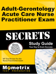 Adult-Gerontology Acute Care Nurse Practitioner Secrets Study Guide