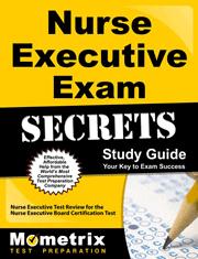 Nurse Executive Exam Secrets Study Guide
