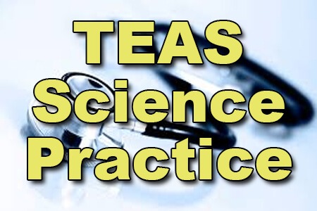 TEAS Science Practice