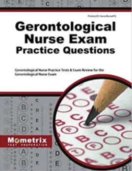 Gerontological Nurse Exam Practice Questions