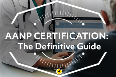 AANP Certification: The Definitive Guide