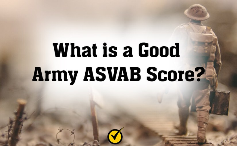 What is a Good Army ASVAB Score?