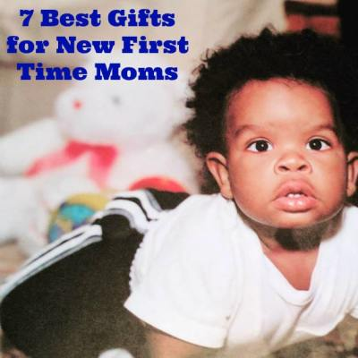 7 Best Gifts for New First Time Moms