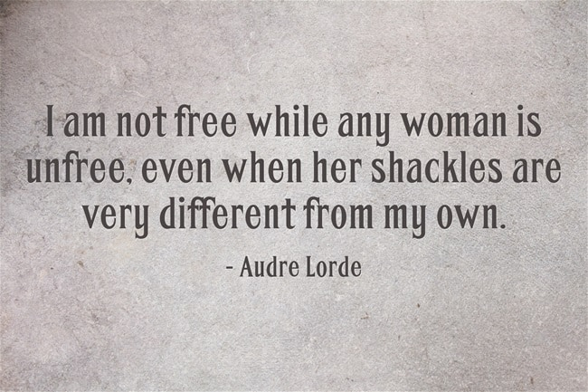 My favorite International Women's Day quote is from Audre Lorde