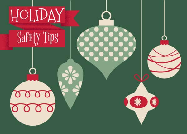 Holiday Safety Tips You Need to Know This Season