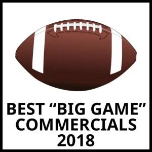 The 3 Best Big Game Commercials 2018 (Coleman Picks)