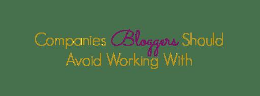 companies bloggers should avoid