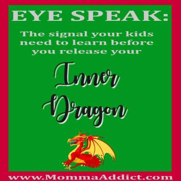 As parents teach kids using various discipline methods, releasing an Inner Dragon is the ultimate step at gaining control. Momma Addict discusses how she was raised to respect EYE SPEAK and how it helped her raise her own children.