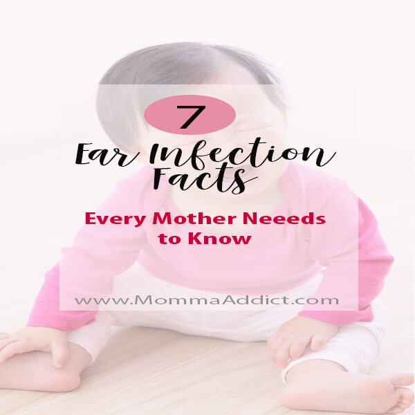 7 Ear Infection FACTS Every Mother Should Know