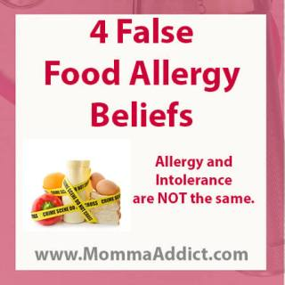 Dr. Momma discusses 4 false food allergy beliefs that lead people to overly treat symptoms out of fear that a life threatening allergic reaction will occur.